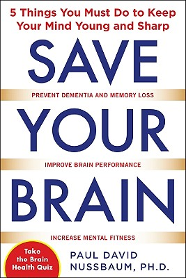 Save Your Brain By Nussbaum, Paul David